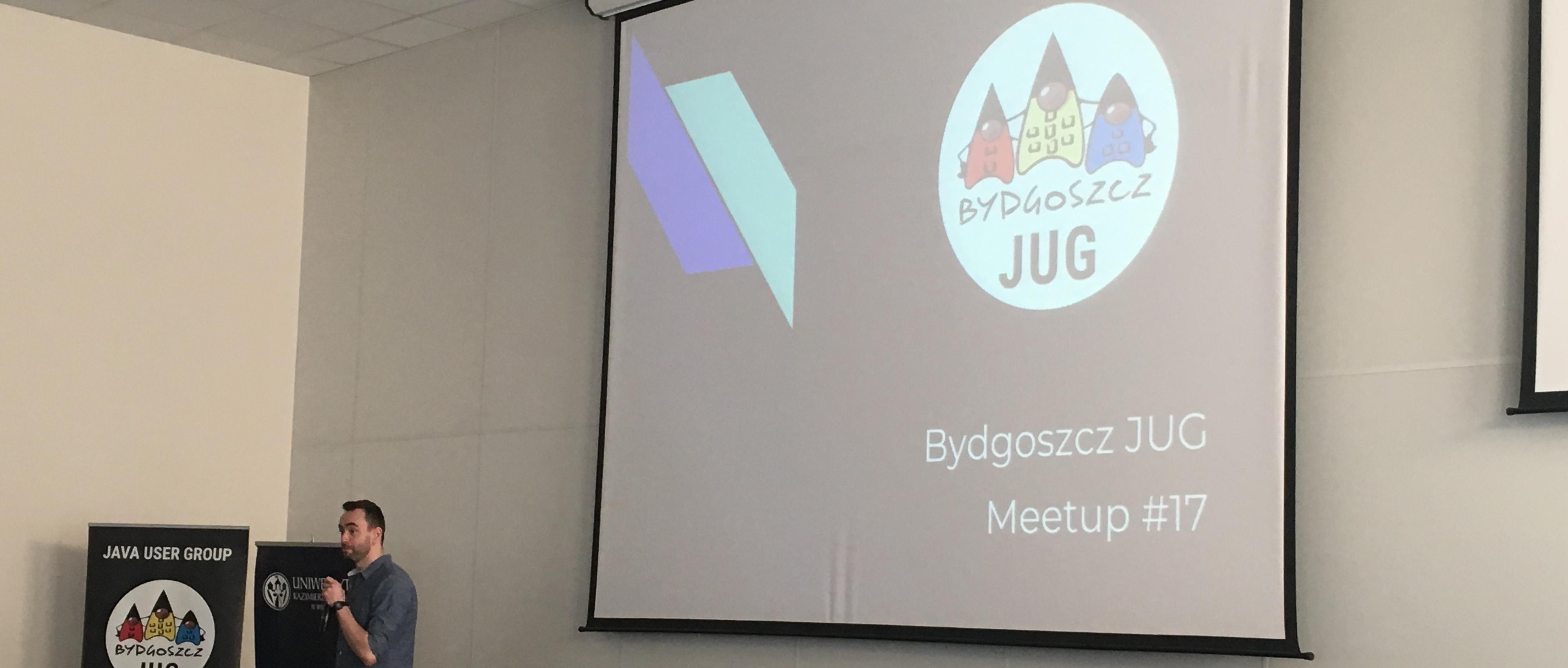 Bydgoszcz JUG – meetup #18